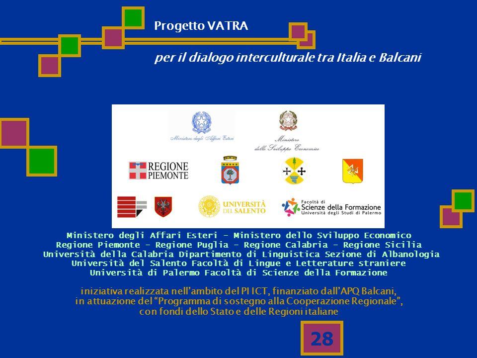 28 iniziativa realizzata nellambito del PI ICT, finanziato dallAPQ Balcani, in attuazione del Programma di sostegno alla Cooperazione Regionale, con f