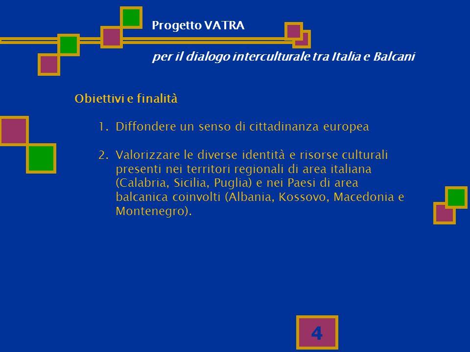 4 Obiettivi e finalità 1.Diffondere un senso di cittadinanza europea 2.Valorizzare le diverse identità e risorse culturali presenti nei territori regi