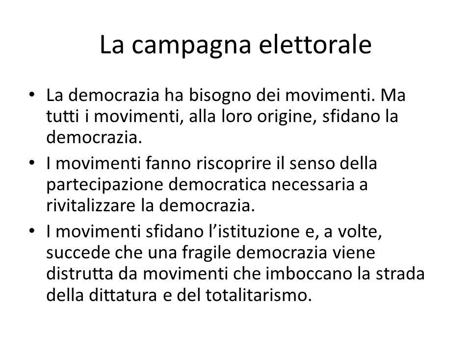 La campagna elettorale La democrazia ha bisogno dei movimenti.