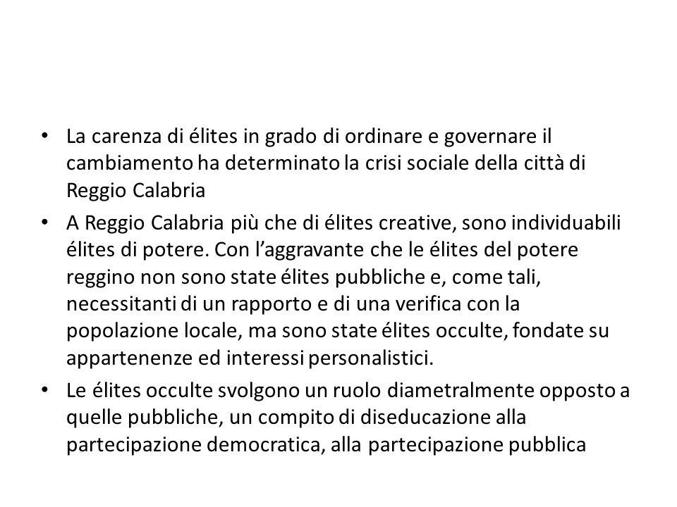 La carenza di élites in grado di ordinare e governare il cambiamento ha determinato la crisi sociale della città di Reggio Calabria A Reggio Calabria