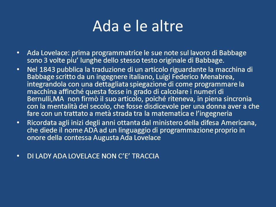Ada e le altre Ada Lovelace: prima programmatrice le sue note sul lavoro di Babbage sono 3 volte piu lunghe dello stesso testo originale di Babbage.