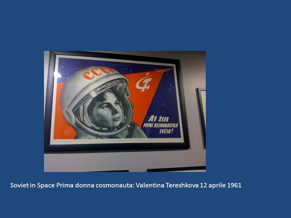 Soviet in Space Prima donna cosmonauta: Valentina Tereshkova 12 aprile 1961