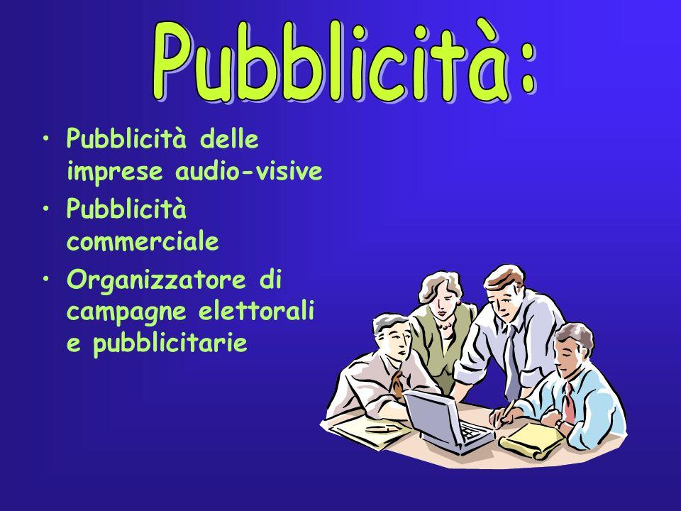 Pubblicità delle imprese audio-visive Pubblicità commerciale Organizzatore di campagne elettorali e pubblicitarie
