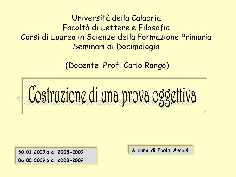 Università della Calabria Facoltà di Lettere e Filosofia Corsi di Laurea in Scienze della Formazione Primaria Seminari di Docimologia (Docente: Prof.