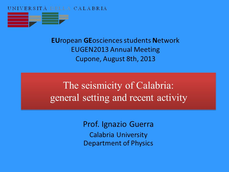 The seismicity of Calabria: general setting and recent activity Prof.