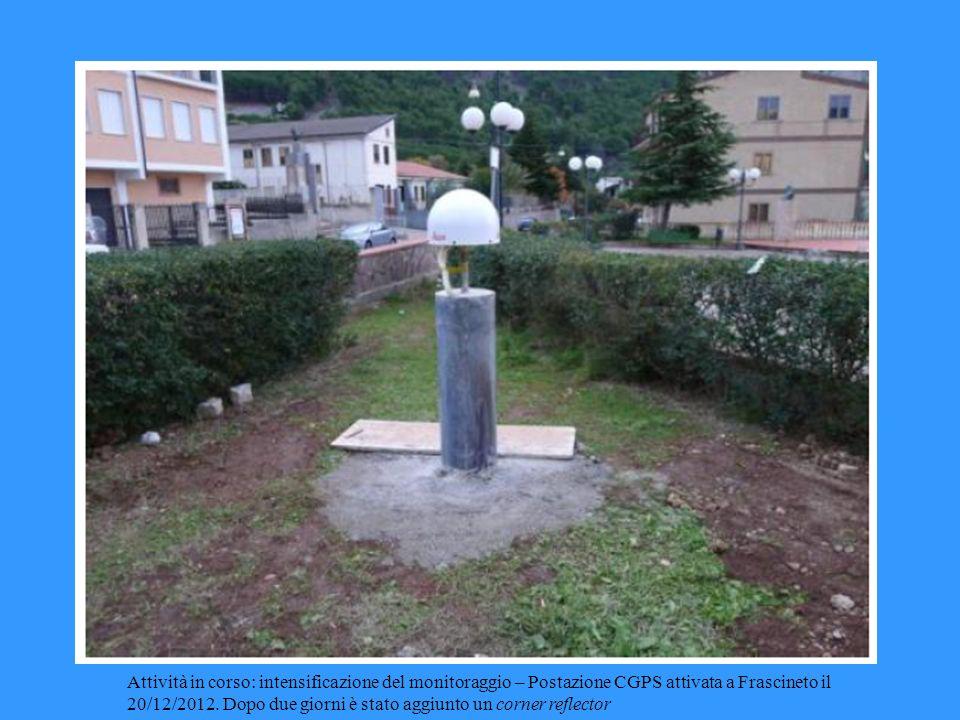 Attività in corso: intensificazione del monitoraggio – Postazione CGPS attivata a Frascineto il 20/12/2012. Dopo due giorni è stato aggiunto un corner