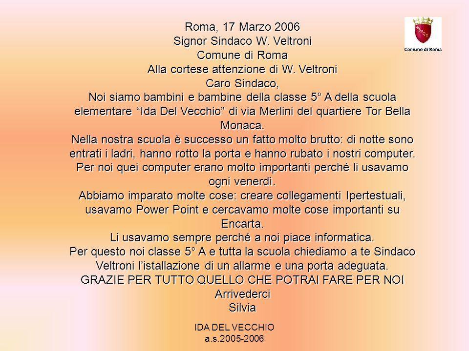 IDA DEL VECCHIO a.s.2005-2006 Roma, 17 marzo 2006 Signor Sindaco W.