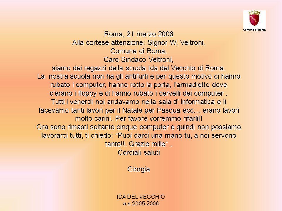 IDA DEL VECCHIO a.s.2005-2006 Roma, 21 marzo 2006 Alla cortese attenzione: Signor W.