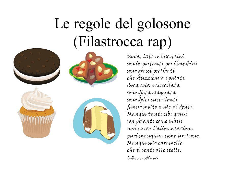 Le regole del golosone (Filastrocca rap) Uova, latte e biscottini son importanti per i bambini sono grassi prelibati che stuzzicano i palati. Coca col