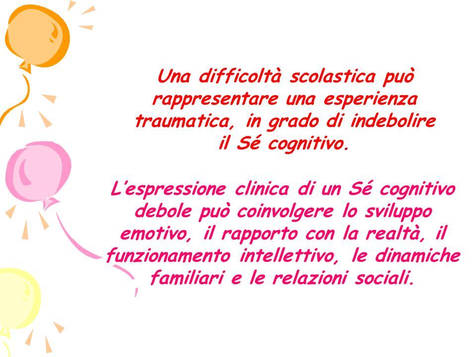 Una difficoltà scolastica può rappresentare una esperienza traumatica, in grado di indebolire il Sé cognitivo.