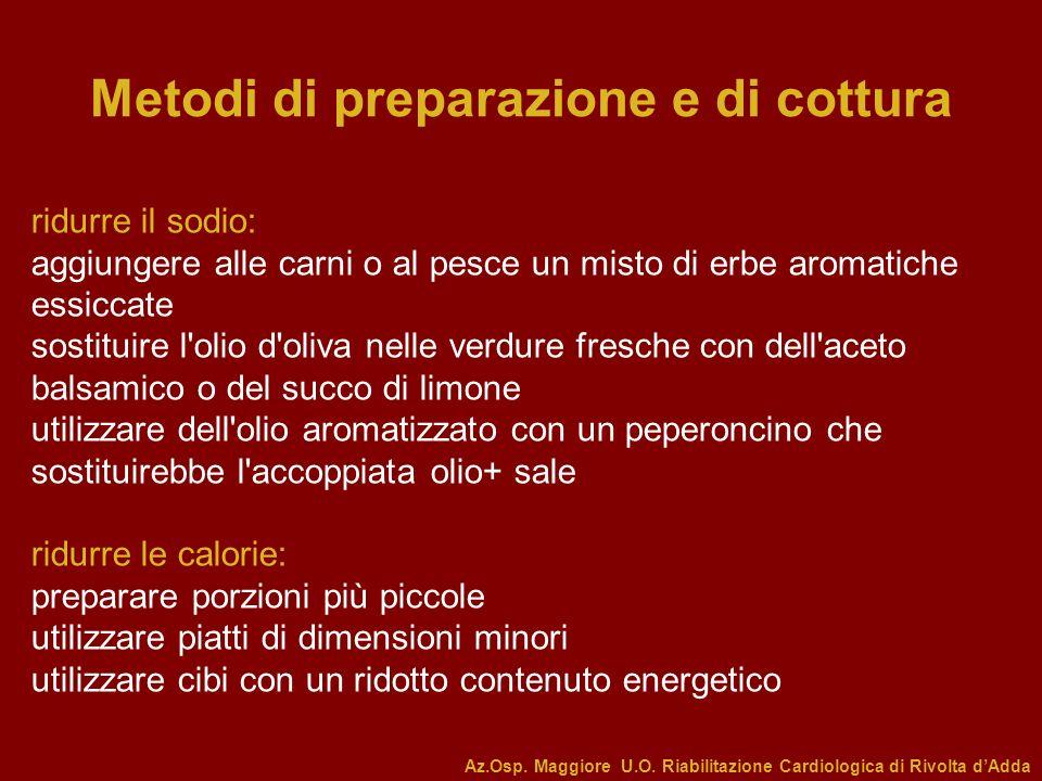 Metodi di preparazione e di cottura ridurre il sodio: aggiungere alle carni o al pesce un misto di erbe aromatiche essiccate sostituire l'olio d'oliva