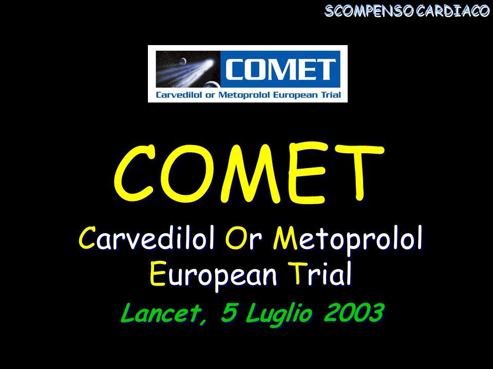 COMET Carvedilol Or Metoprolol European Trial Lancet, 5 Luglio 2003 Carvedilol Or Metoprolol European Trial Lancet, 5 Luglio 2003 SCOMPENSO CARDIACO