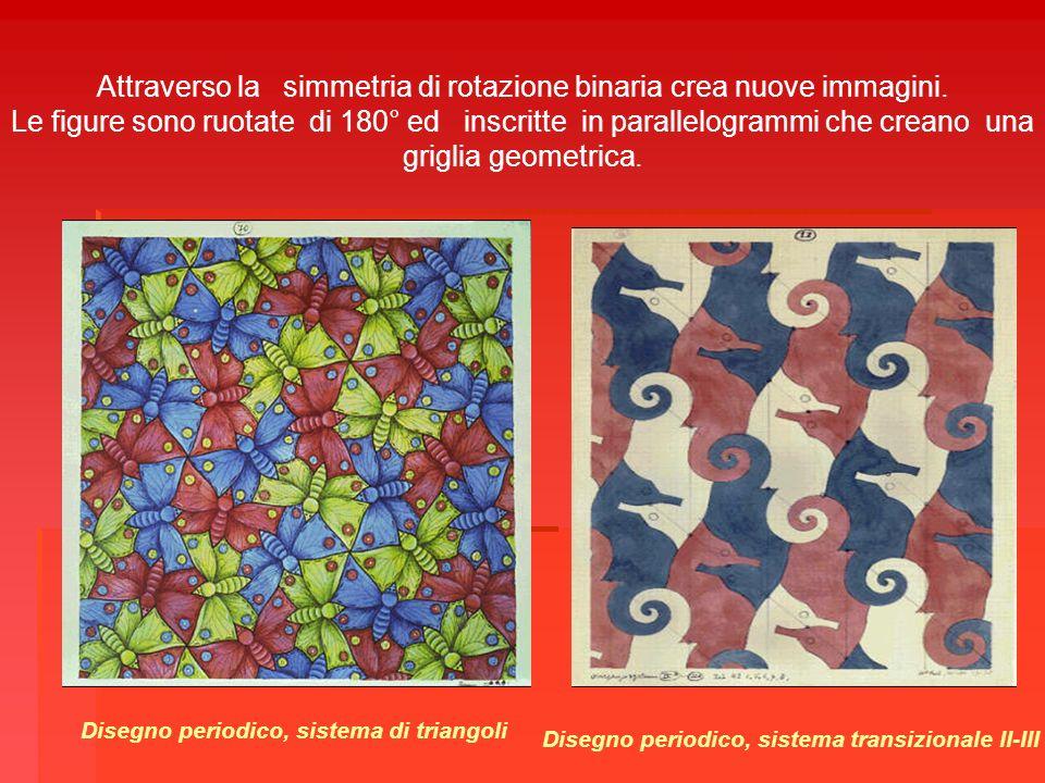 Attraverso la simmetria di rotazione binaria crea nuove immagini. Le figure sono ruotate di 180° ed inscritte in parallelogrammi che creano una grigli