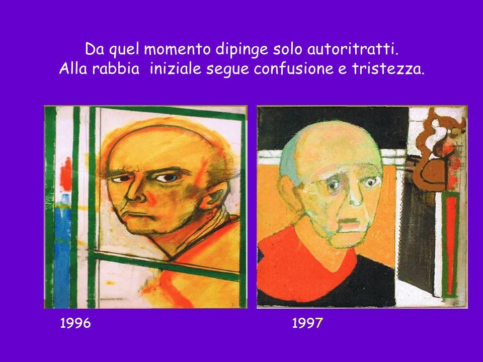 19961997 Da quel momento dipinge solo autoritratti. Alla rabbia iniziale segue confusione e tristezza.