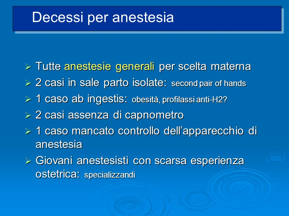 Tutte anestesie generali per scelta materna Tutte anestesie generali per scelta materna 2 casi in sale parto isolate: second pair of hands 2 casi in s