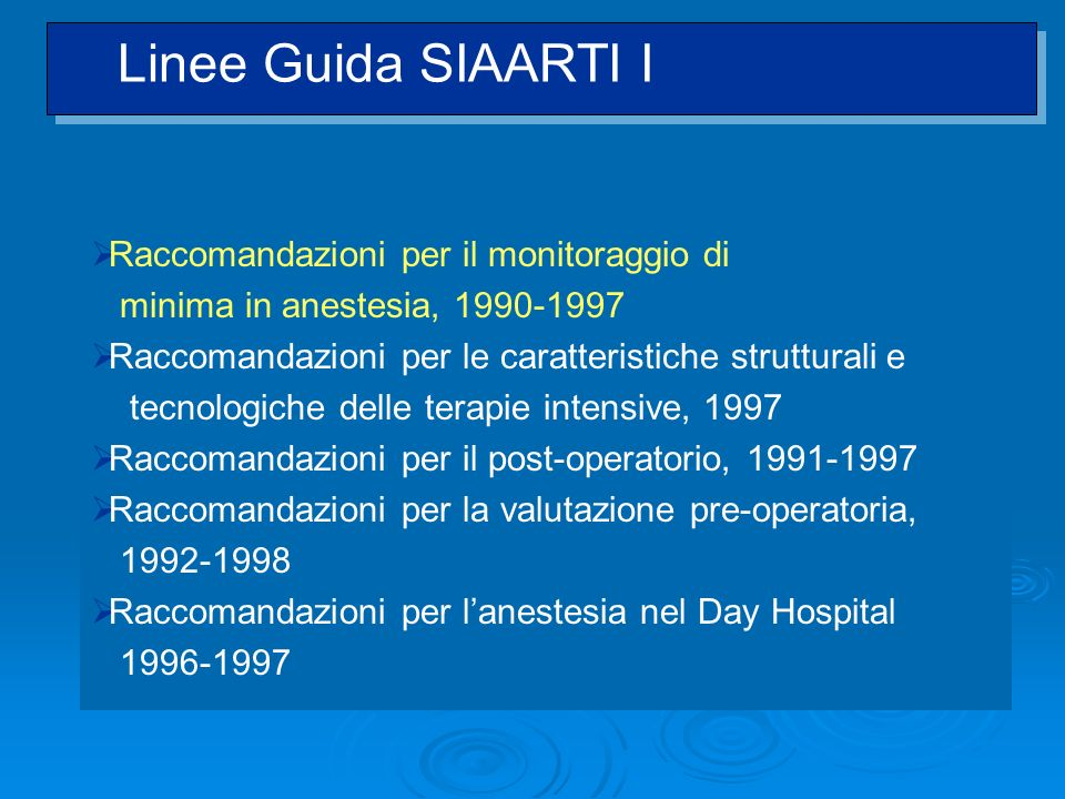 Raccomandazioni per il monitoraggio di minima in anestesia, 1990-1997 Raccomandazioni per le caratteristiche strutturali e tecnologiche delle terapie