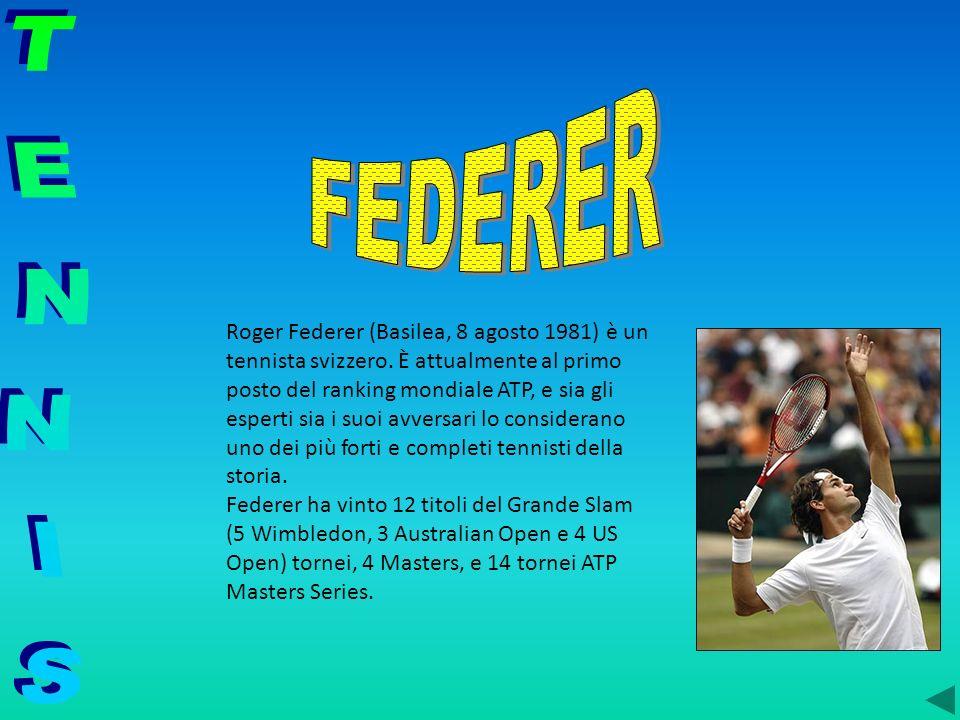 Roger Federer (Basilea, 8 agosto 1981) è un tennista svizzero. È attualmente al primo posto del ranking mondiale ATP, e sia gli esperti sia i suoi avv