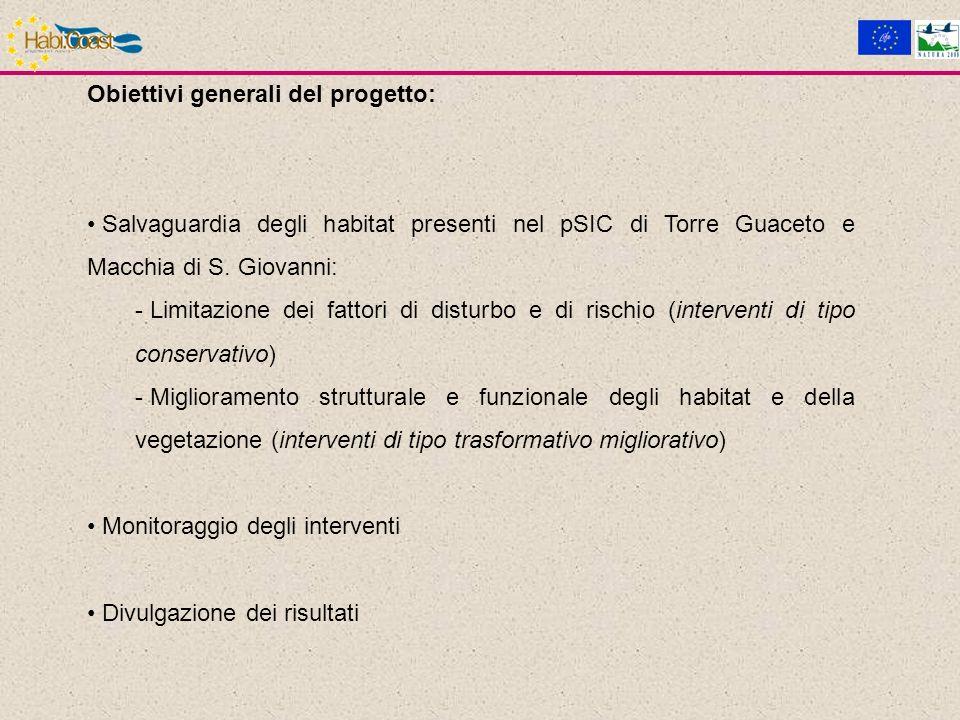 Obiettivi generali del progetto: Salvaguardia degli habitat presenti nel pSIC di Torre Guaceto e Macchia di S.