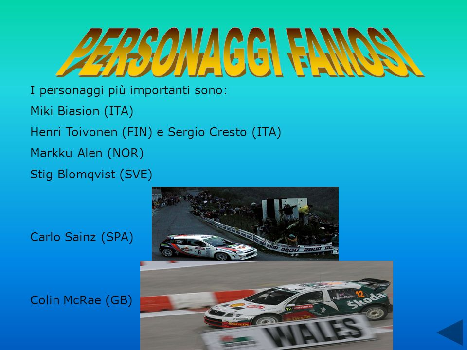 I personaggi più importanti sono: Miki Biasion (ITA) Henri Toivonen (FIN) e Sergio Cresto (ITA) Markku Alen (NOR) Stig Blomqvist (SVE) Carlo Sainz (SPA) Colin McRae (GB)
