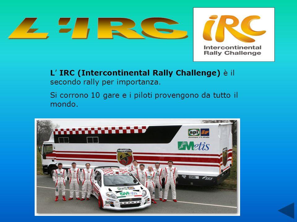 L IRC (Intercontinental Rally Challenge) è il secondo rally per importanza. Si corrono 10 gare e i piloti provengono da tutto il mondo.