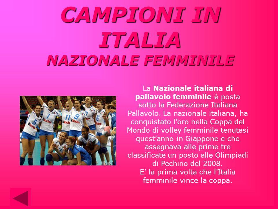 La Nazionale italiana di pallavolo femminile è posta sotto la Federazione Italiana Pallavolo. La nazionale italiana, ha conquistato loro nella Coppa d