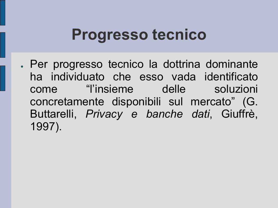 Progresso tecnico Per progresso tecnico la dottrina dominante ha individuato che esso vada identificato come linsieme delle soluzioni concretamente disponibili sul mercato (G.