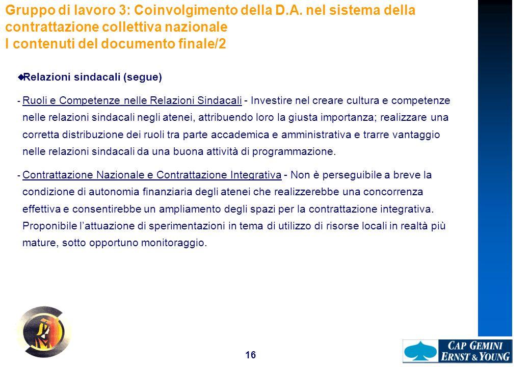 16 Gruppo di lavoro 3: Coinvolgimento della D.A. nel sistema della contrattazione collettiva nazionale I contenuti del documento finale/2 Relazioni si