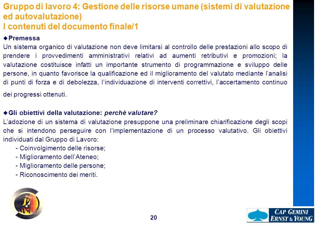 20 Gruppo di lavoro 4: Gestione delle risorse umane (sistemi di valutazione ed autovalutazione) I contenuti del documento finale/1 Premessa Un sistema