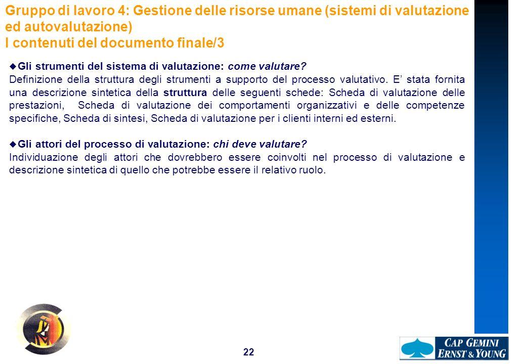 22 Gli strumenti del sistema di valutazione: come valutare? Definizione della struttura degli strumenti a supporto del processo valutativo. E stata fo