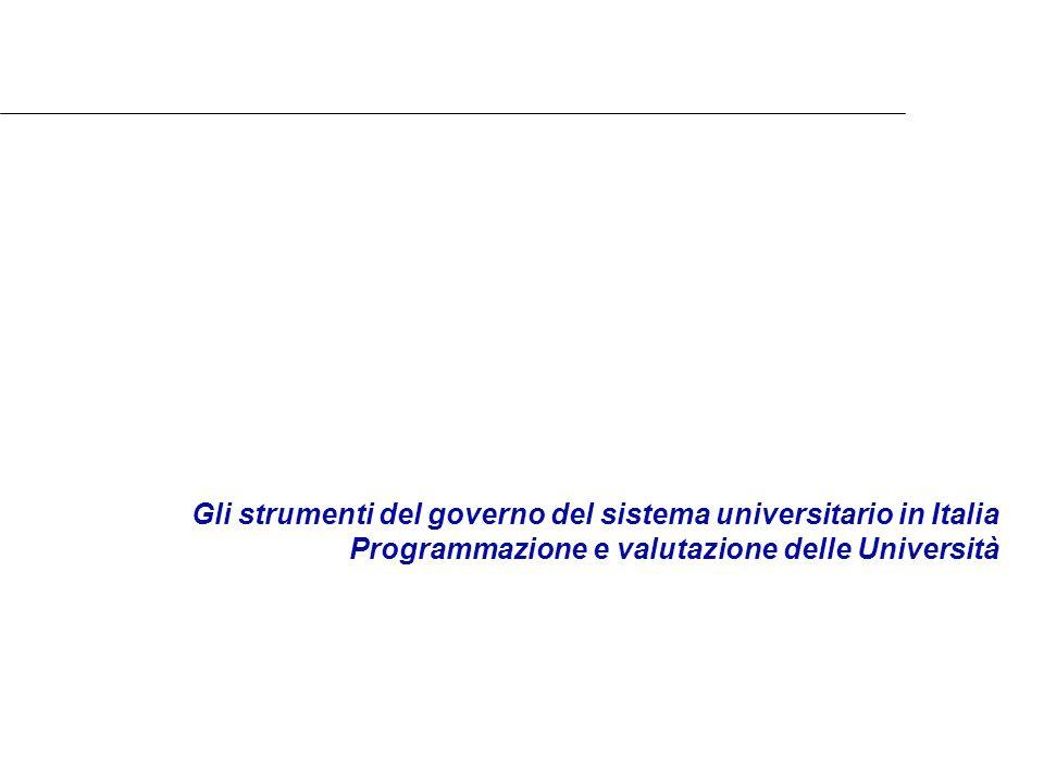 Gli strumenti del governo del sistema universitario in Italia Programmazione e valutazione delle Università