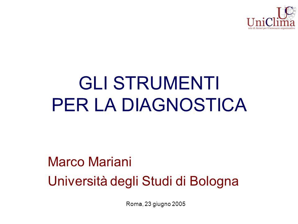 GLI STRUMENTI PER LA DIAGNOSTICA Marco Mariani Università degli Studi di Bologna Roma, 23 giugno 2005