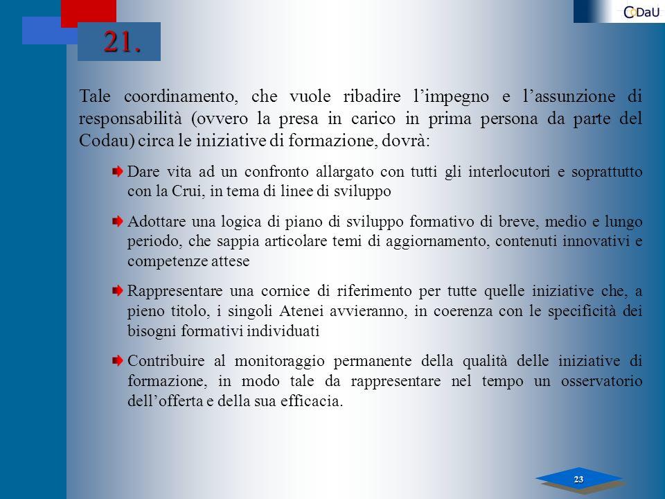 23 Tale coordinamento, che vuole ribadire limpegno e lassunzione di responsabilità (ovvero la presa in carico in prima persona da parte del Codau) cir