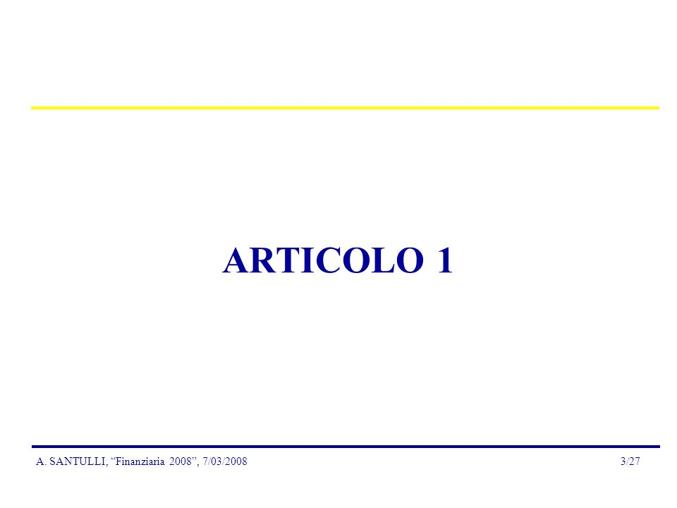 A.SANTULLI, Finanziaria 2008, 7/03/200824/27 Art.