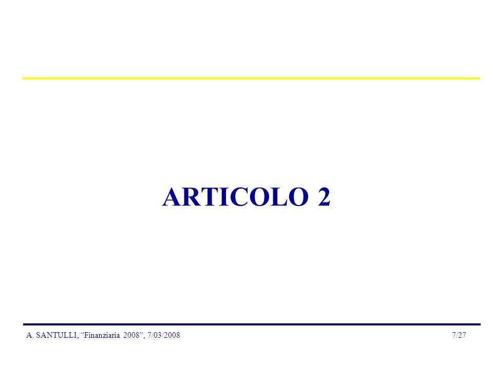 A. SANTULLI, Finanziaria 2008, 7/03/20087/27 ARTICOLO 2