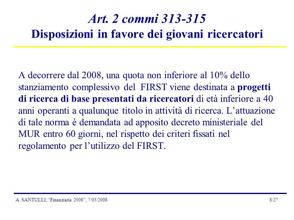 A. SANTULLI, Finanziaria 2008, 7/03/20088/27 A decorrere dal 2008, una quota non inferiore al 10% dello stanziamento complessivo del FIRST viene desti