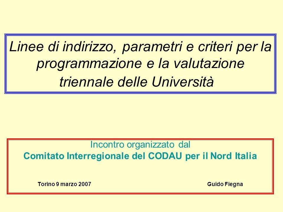 Linee di indirizzo, parametri e criteri per la programmazione e la valutazione triennale delle Università Incontro organizzato dal Comitato Interregio