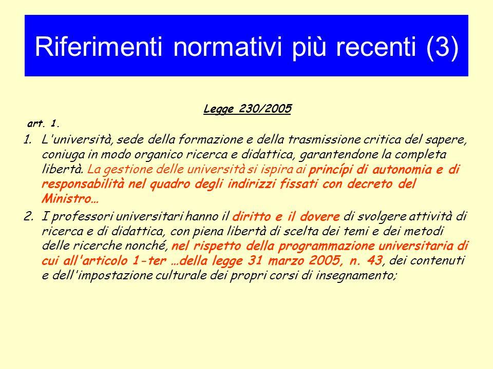 Legge 230/2005 art. 1. 1.L'università, sede della formazione e della trasmissione critica del sapere, coniuga in modo organico ricerca e didattica, ga