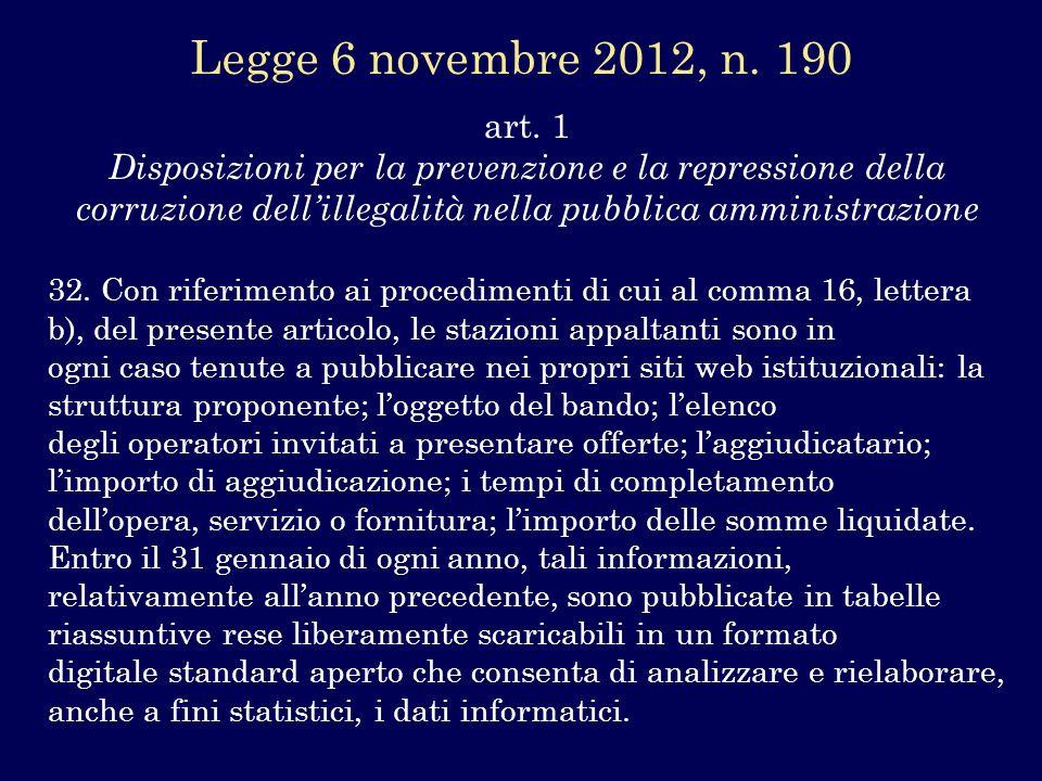 art. 1 Disposizioni per la prevenzione e la repressione della corruzione dellillegalità nella pubblica amministrazione 32. Con riferimento ai procedim