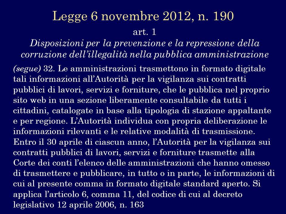 art. 1 Disposizioni per la prevenzione e la repressione della corruzione dellillegalità nella pubblica amministrazione (segue) 32. Le amministrazioni