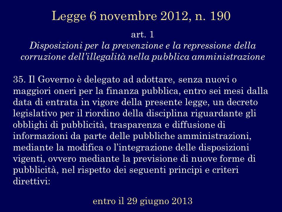 art. 1 Disposizioni per la prevenzione e la repressione della corruzione dellillegalità nella pubblica amministrazione 35. Il Governo è delegato ad ad