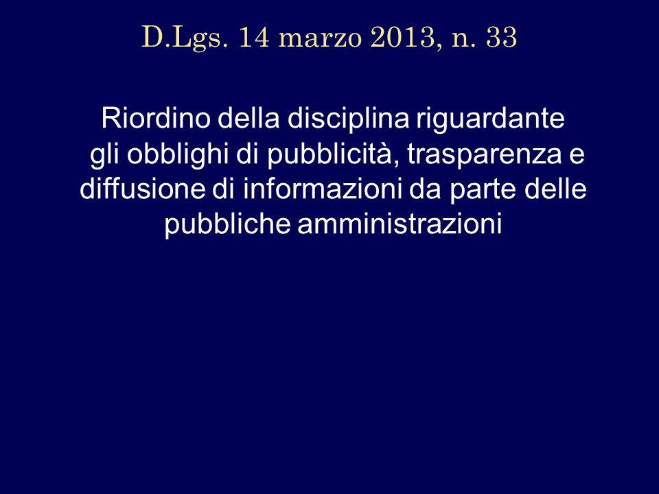 Riordino della disciplina riguardante gli obblighi di pubblicità, trasparenza e diffusione di informazioni da parte delle pubbliche amministrazioni D.