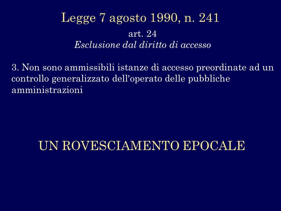 art. 24 Esclusione dal diritto di accesso 3. Non sono ammissibili istanze di accesso preordinate ad un controllo generalizzato dell'operato delle pubb