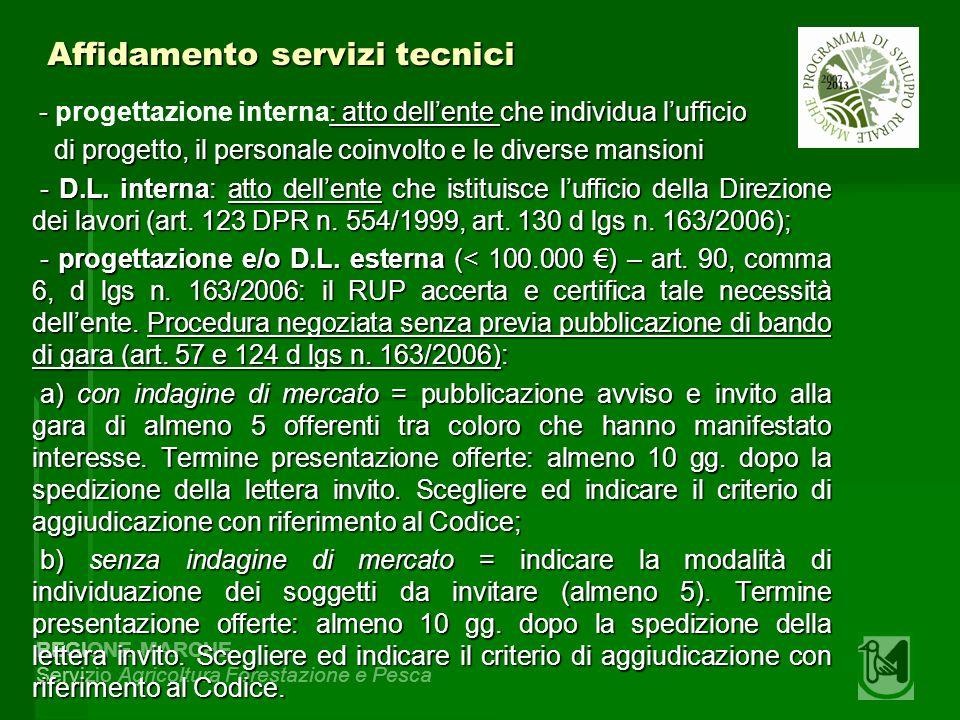 REGIONE MARCHE Servizio Agricoltura Forestazione e Pesca Affidamento servizi tecnici - : atto dellente che individua lufficio - progettazione interna: