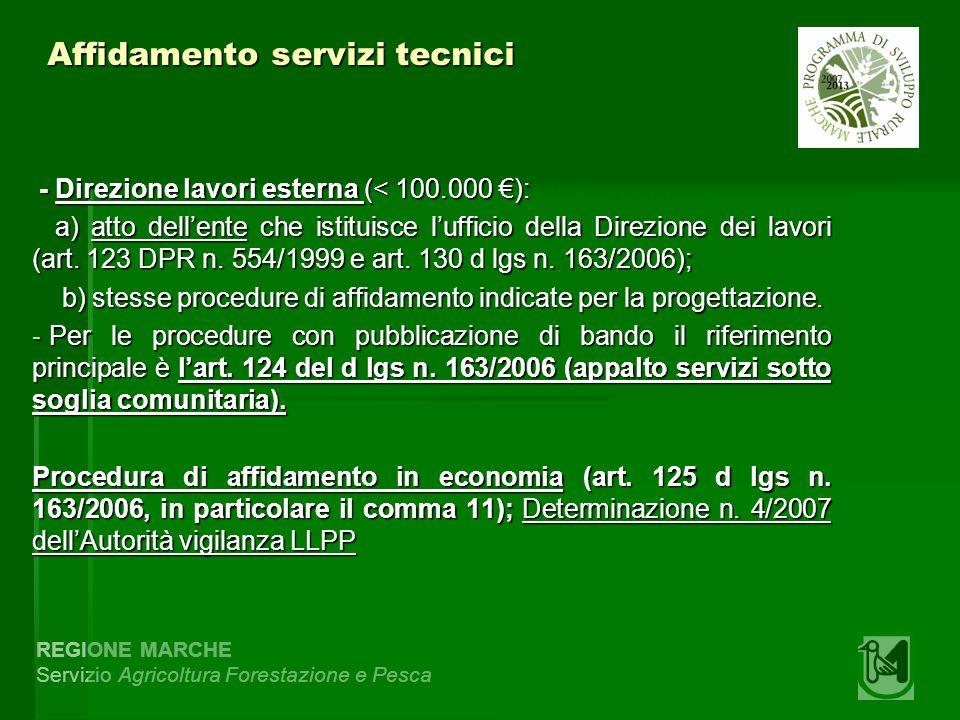 REGIONE MARCHE Servizio Agricoltura Forestazione e Pesca Affidamento servizi tecnici - Direzione lavori esterna (< 100.000 ): - Direzione lavori ester