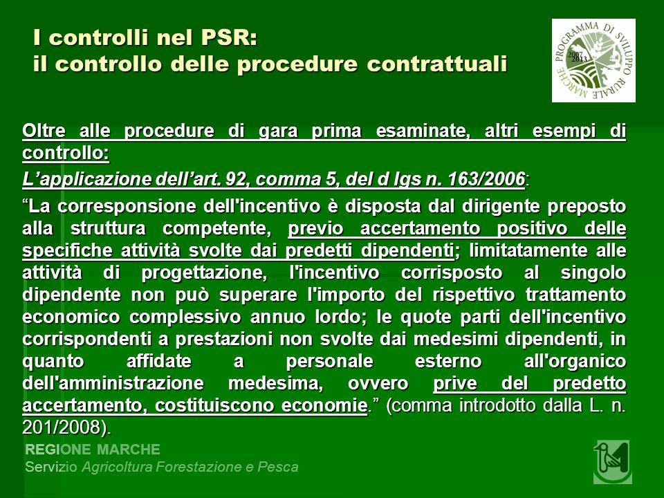 REGIONE MARCHE Servizio Agricoltura Forestazione e Pesca I controlli nel PSR: il controllo delle procedure contrattuali Oltre alle procedure di gara p