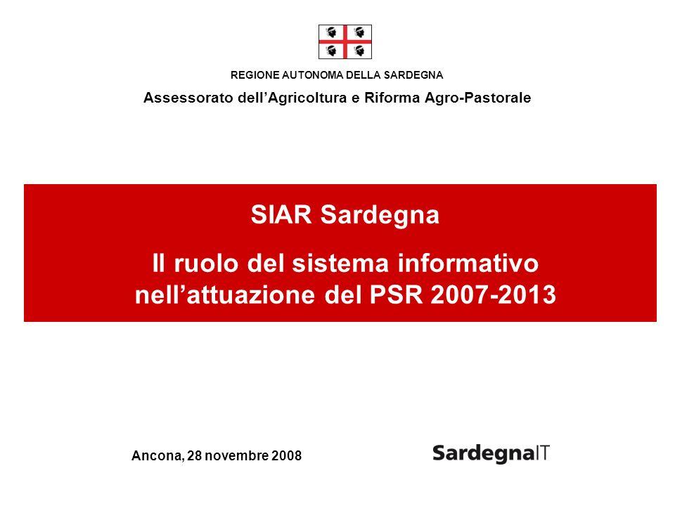 REGIONE AUTONOMA DELLA SARDEGNA Assessorato dellAgricoltura e Riforma Agro-Pastorale Ancona, 28 novembre 2008 SIAR Sardegna Il ruolo del sistema infor