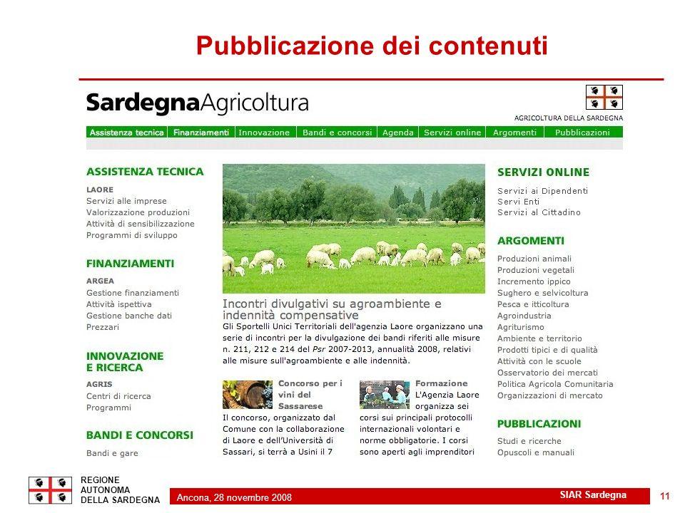 Ancona, 28 novembre 2008 2 REGIONE AUTONOMA DELLA SARDEGNA SIAR Sardegna 11 Pubblicazione dei contenuti