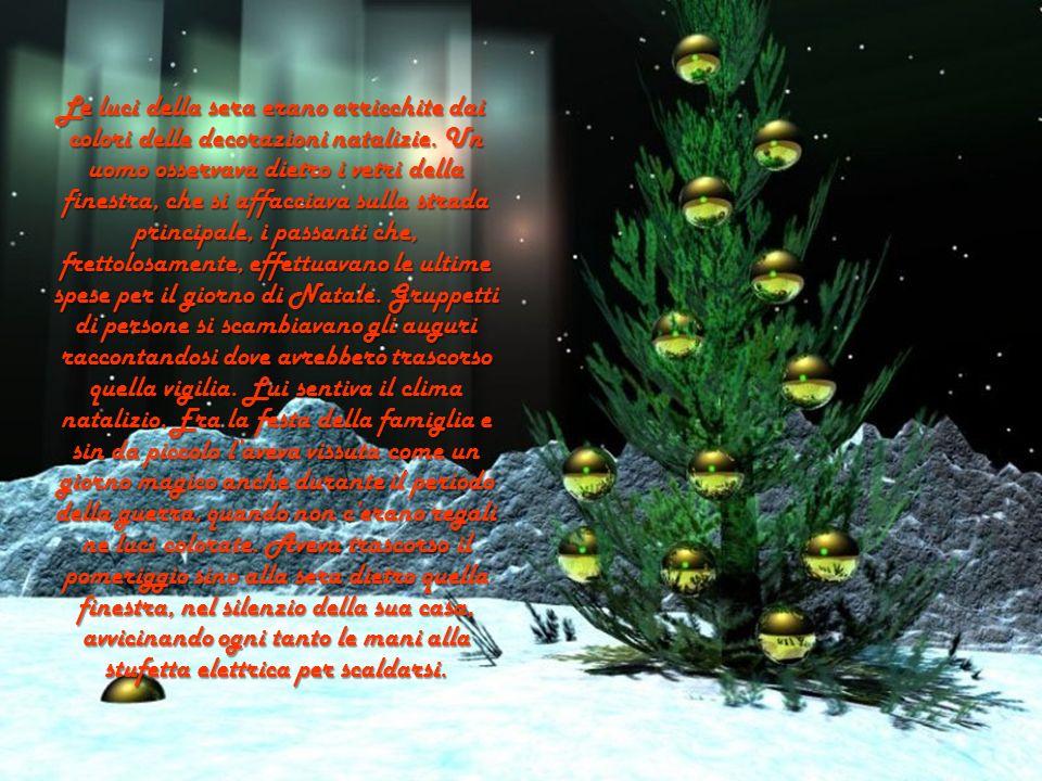 Le luci della sera erano arricchite dai colori delle decorazioni natalizie.