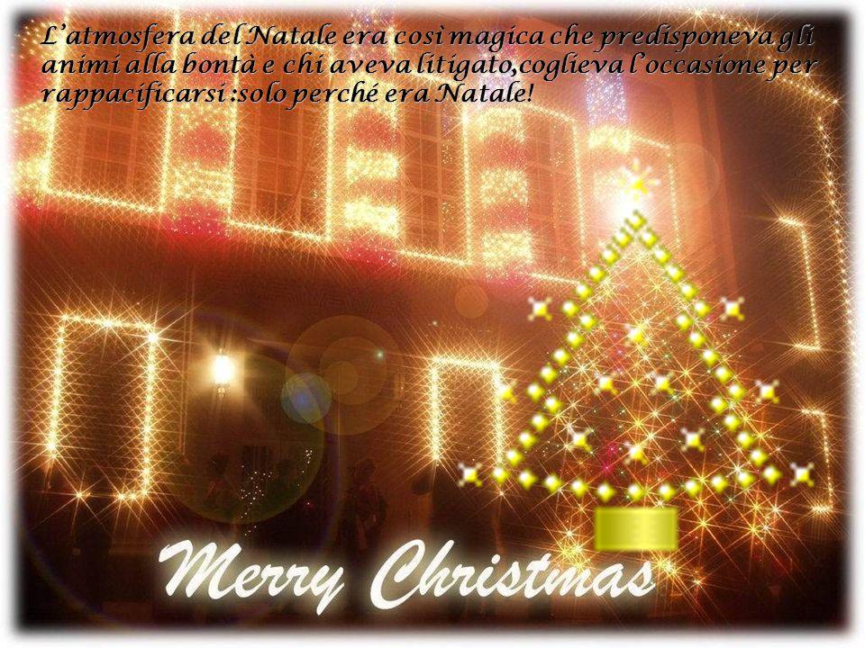 Quando aspettavamo la sera del Natale per mettere il Gesù Bambino nel presepe e mangiare i cioccolatini appesi allalbero