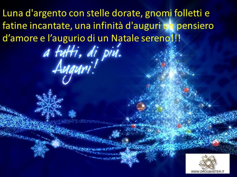 Luna d argento con stelle dorate, gnomi folletti e fatine incantate, una infinità d auguri un pensiero damore e laugurio di un Natale sereno!!!